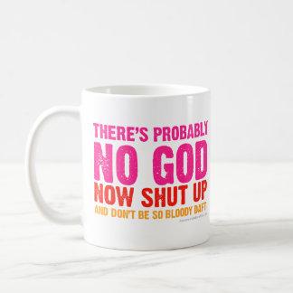 There's probably no god, now shut up! basic white mug