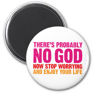 There's probably no god, now stop worrying... magnet