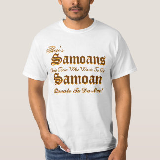 There's , There's, Samoans, Samoans, And Those ... T-Shirt