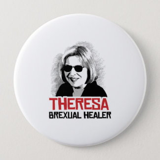 Theresa May - Brexual Healer - -  10 Cm Round Badge