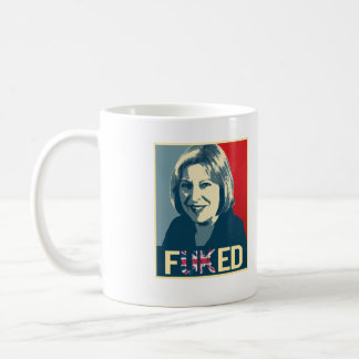 Theresa May Fuked Poster --  Coffee Mug