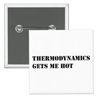 Thermodynamics gets me hot 15 cm square badge
