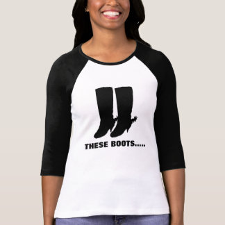 THESE BOOTS TEE SHIRT