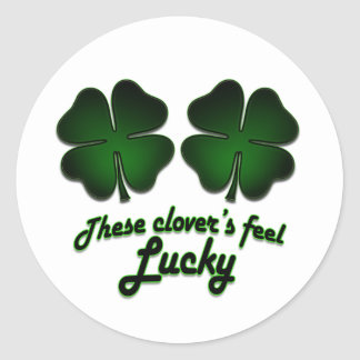 These Clover's feel lucky Round Sticker