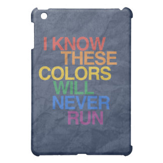 THESE COLORS WILL NEVER RUN COVER FOR THE iPad MINI