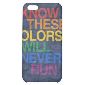THESE COLORS WILL NEVER RUN iPhone 5C CASE