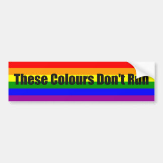These Colours don't Run LGBTQ pride Bumper Sticker