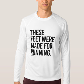 These feet were made for running -  .png T-Shirt