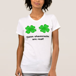 These shamrocks are real! T-Shirt