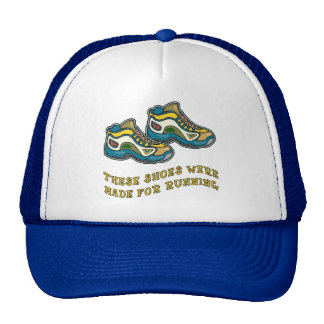 These Shoes Were Made for Running Tshirts Mesh Hat