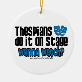 Thespians Do It On Stage Christmas Ornament