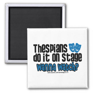 Thespians Do It On Stage Square Magnet