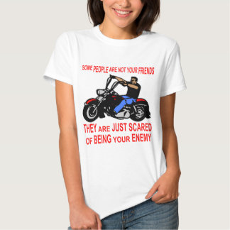 They Are Just Scared Of Being Your Enemy Biker Tshirt