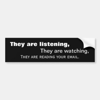 They Are Listening! - Government Tapping Bumper Sticker