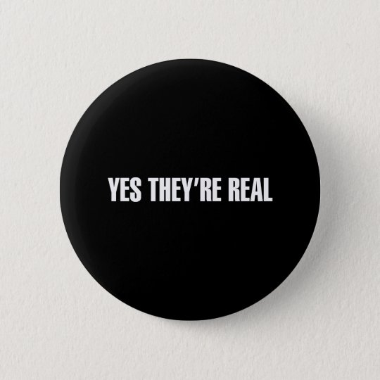 They are real Black 6 Cm Round Badge
