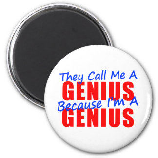 They Call Me a Genius Because I'm a Genius 6 Cm Round Magnet