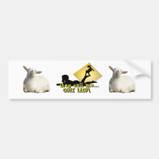 They Call Me GOAT LADY! Bumper Sticker