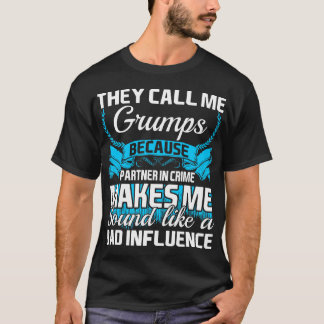 They Call Me Grumps Partner In Crime Funny Tshirt