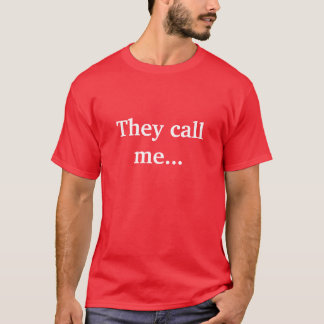 They call me... Mr. Nasty T-Shirt