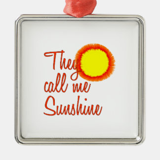 They call me Sunshine Christmas Ornament