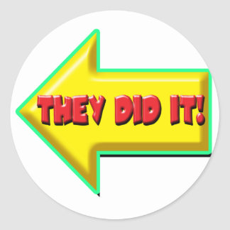 They Did It Stickers