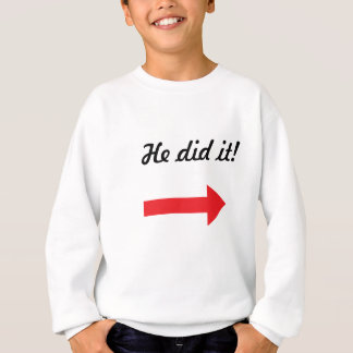 They did it! sweatshirt