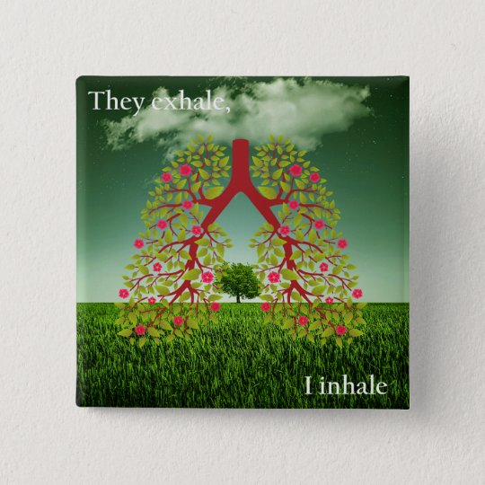 They exhale, I inhale 15 Cm Square Badge