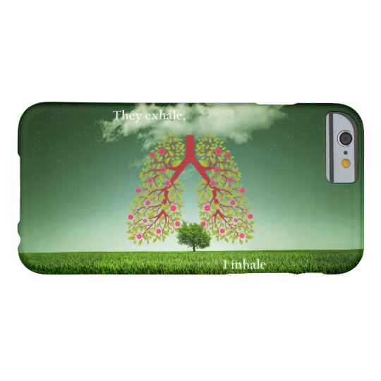 They exhale, I inhale Barely There iPhone 6 Case