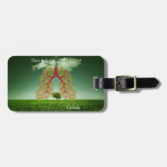 They exhale, I inhale Luggage Tag