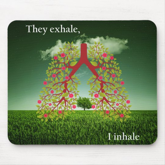 They exhale, I inhale Mouse Pad