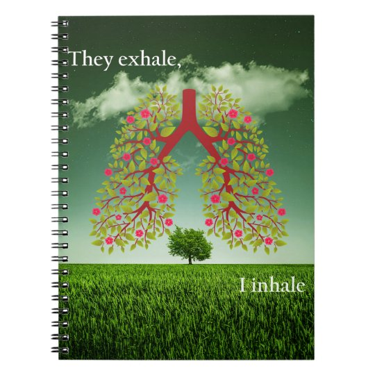 They exhale, I inhale Spiral Note Book