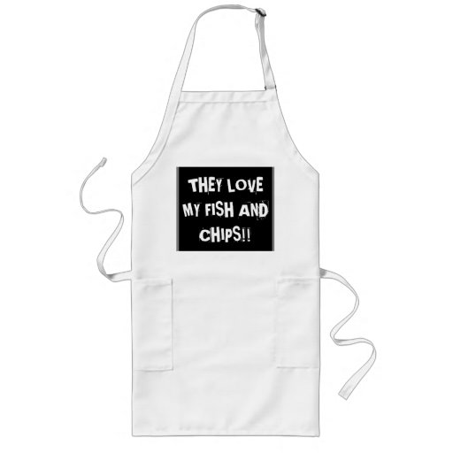 """They love my fish and chips"" Apron"