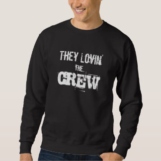 """""""They Lovin' the Crew"""" -Crew Neck- Sweatshirt"""