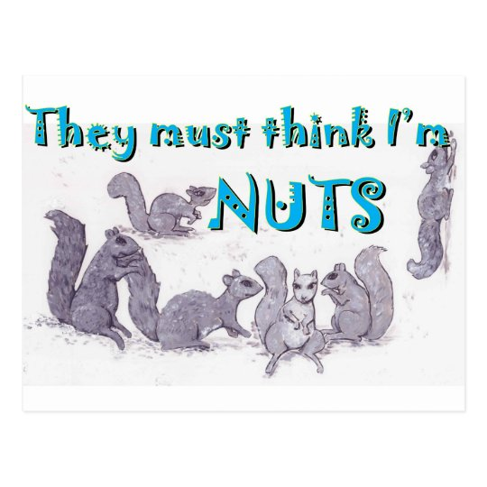 They must think I'm nuts Postcard