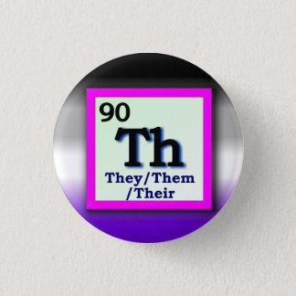 They -Periodic Table personal gender pronoun, Ace 3 Cm Round Badge