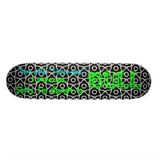"They said, ""I love you."" BULL Skate Board Deck"