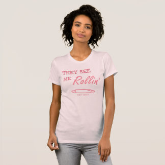 """They See Me Rollin"" Funny Baking Quote T-Shirt"