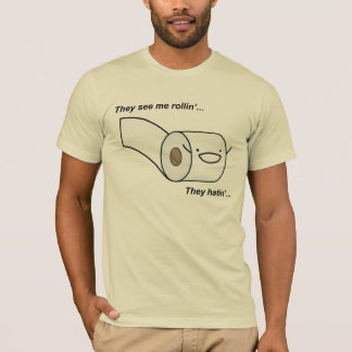 They See Me Rollin' They Hatin' T-Shirt