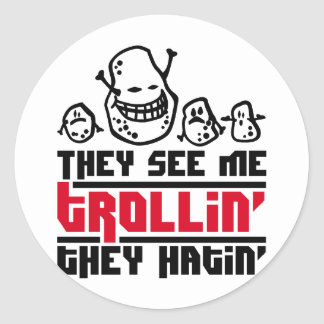 They see me trollin', they hatin' round sticker