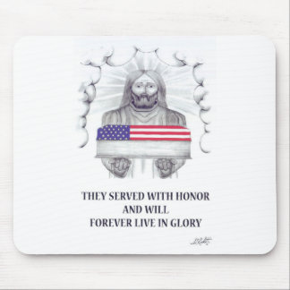 They Served with Honor Will Forever Live in Glory Mousepad