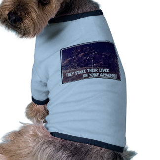 They Stake Their Lives On Your Ordnance Ringer Dog Shirt