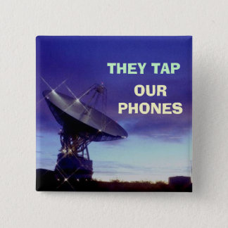 They Tap Our Phones 15 Cm Square Badge