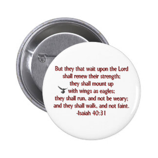 They That Wait Upon the Lord Pinback Buttons