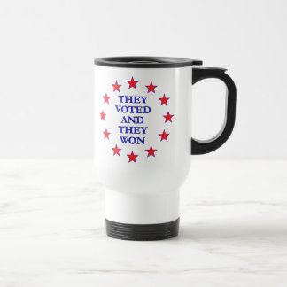 They Voted They Won Stainless Steel Travel Mug