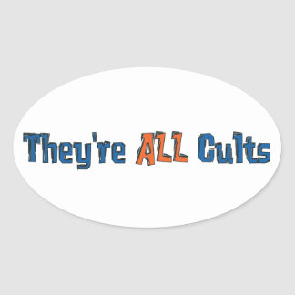 They're ALL Cults Oval Sticker