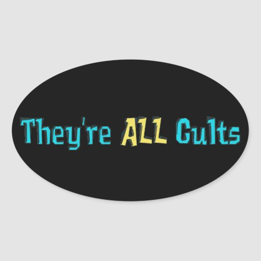 They're ALL Cults Sticker