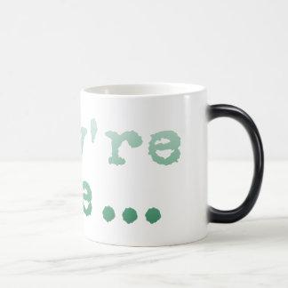 They're here... coffee mug