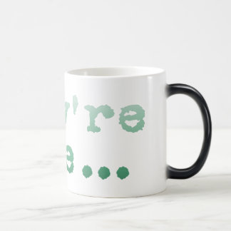 They're here... morphing mug