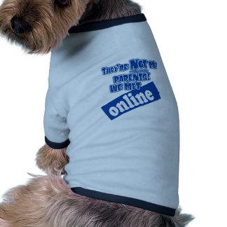 They're not my parents, we met online! doggie shirt