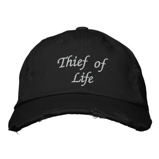 Thief of Life Embroidered Hats